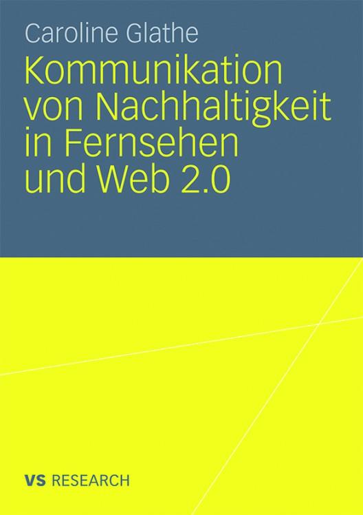 Buchcover-528x748 in Kommunikation von Nachhaltigkeit im Fernsehen und Web 2.0: Interview mit Caroline Glathe