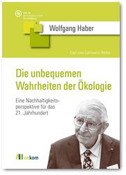 Titel CvC Haber Oekologie Aaeaf2adf9 8e0b5230e6 in Buchempfehlung: Die unbequemen Wahrheiten der Ökologie von Wolfgang Haber